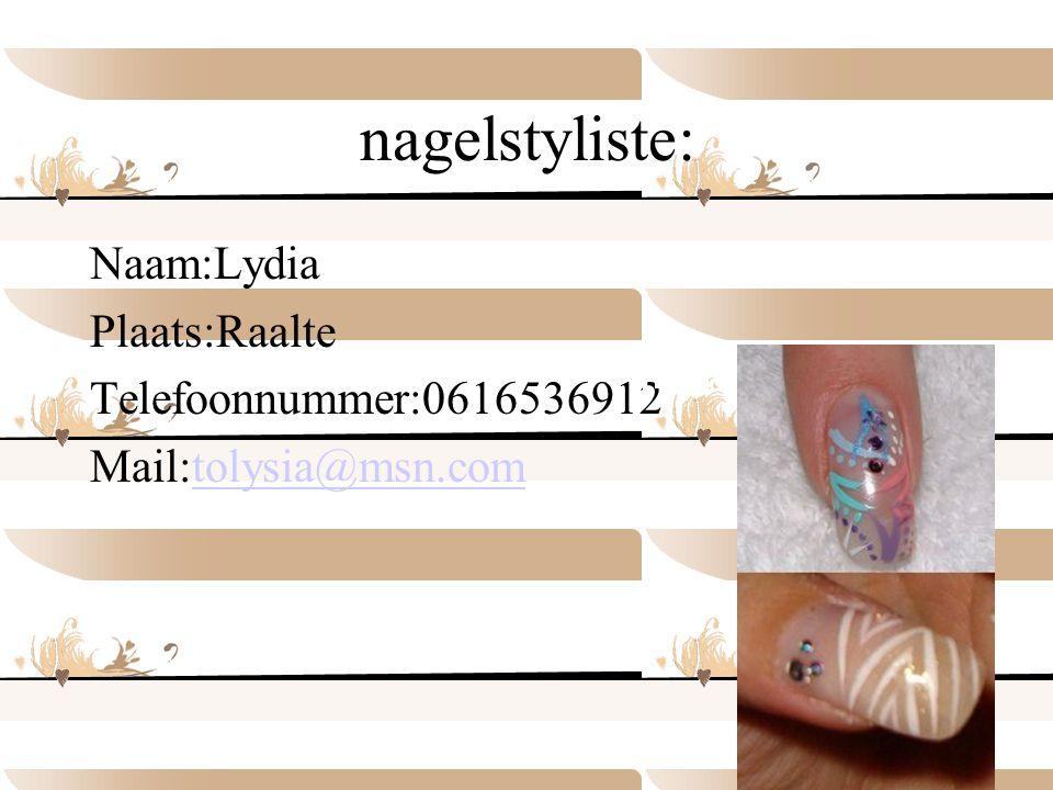 nagelstyliste: Naam:Lydia Plaats:Raalte Telefoonnummer:0616536912 Mail:tolysia@msn.comtolysia@msn.com nagelstudio TOLYSIA
