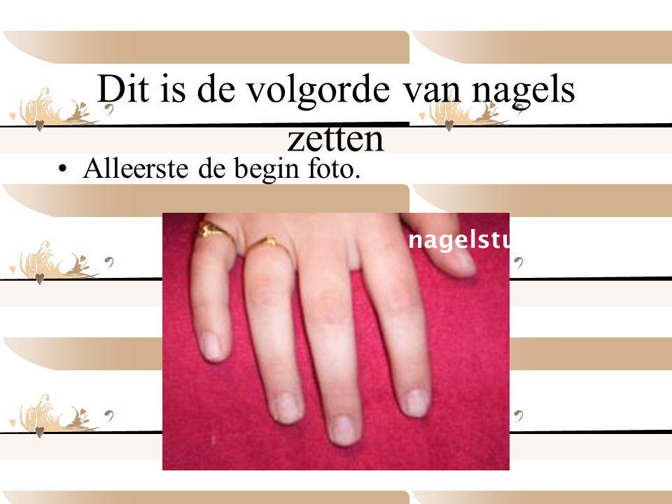 Dit is de volgorde van nagels zetten •Alleerste de begin foto. nagelstudio TOLYSIA