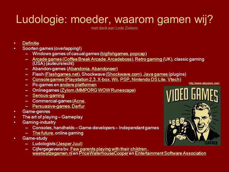 Ludologie: moeder, waarom gamen wij? met dank aan Lode Zielens •DefinitieDefinitie •Soorten games (overlapping!) –Windows games of casual games (bigfi