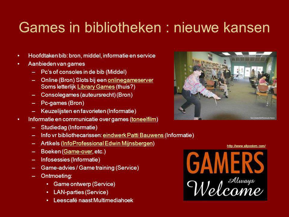 Games in bibliotheken : nieuwe kansen •Hoofdtaken bib: bron, middel, informatie en service •Aanbieden van games –Pc's of consoles in de bib (Middel) –