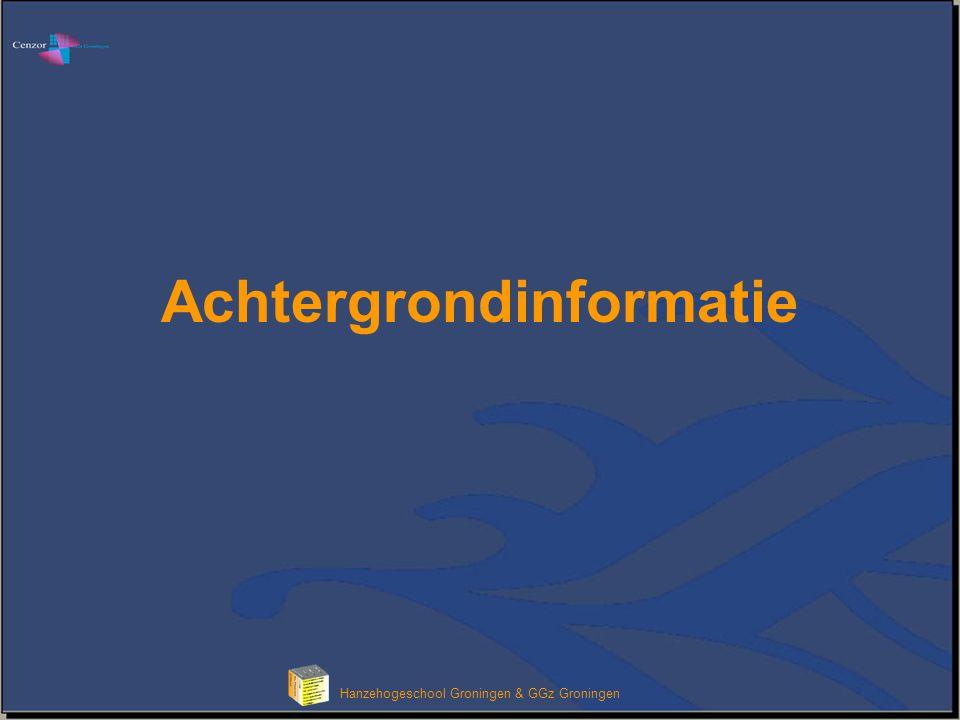 Klik om het opmaakprofiel van de modeltitel te bewerken Hanzehogeschool Groningen & GGz Groningen Achtergrondinformatie