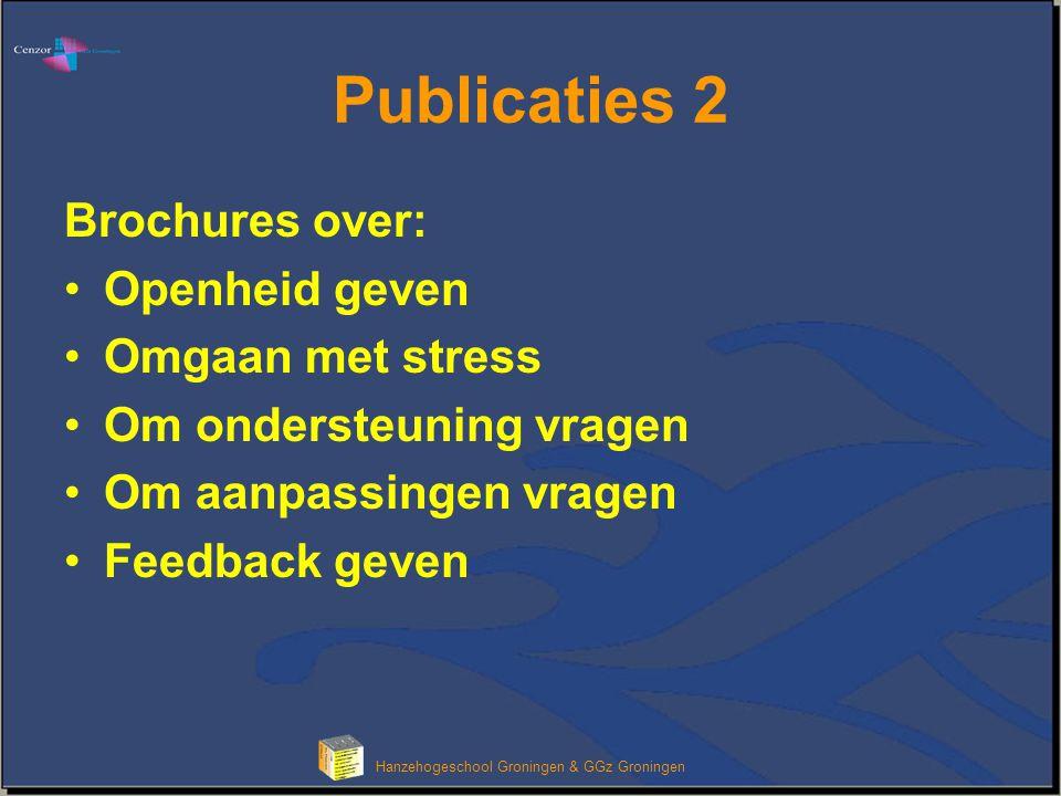 Klik om het opmaakprofiel van de modeltitel te bewerken Hanzehogeschool Groningen & GGz Groningen Publicaties 2 Brochures over: •Openheid geven •Omgaan met stress •Om ondersteuning vragen •Om aanpassingen vragen •Feedback geven