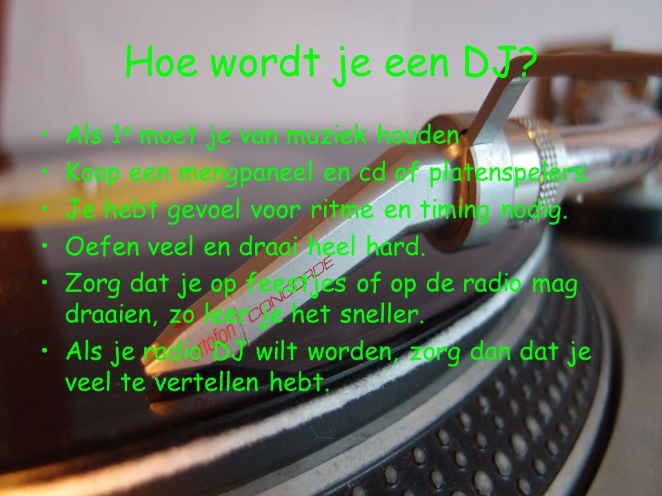 Voorbeeld van DJ techniek 3 •Remixen Hoor hoe 1 liedje door een DJ is veranderd.