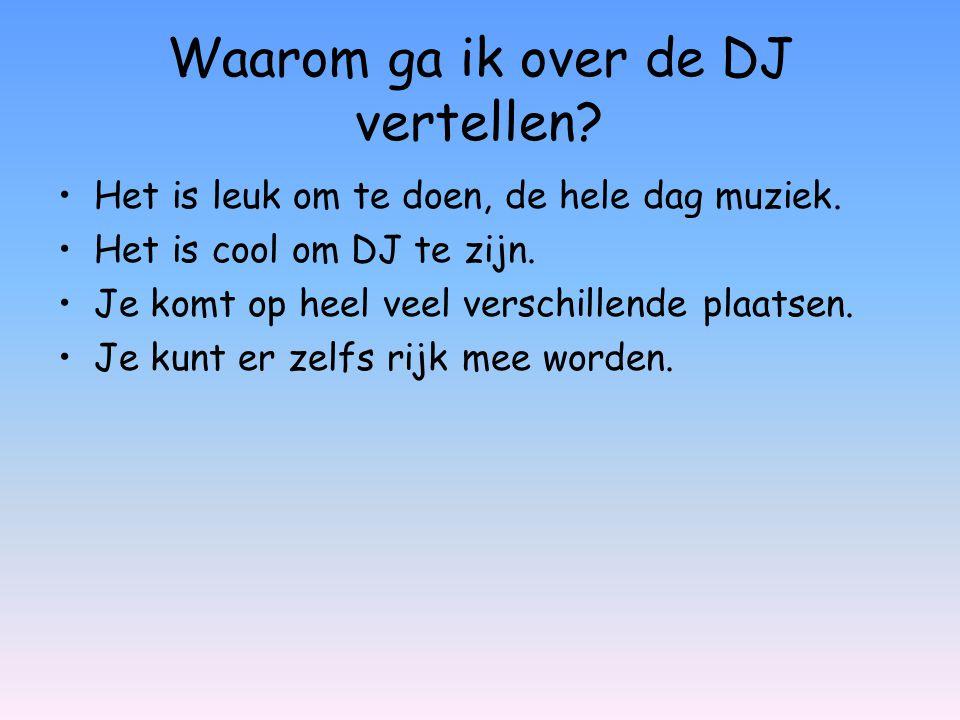 13 februari 2012 Spreekbeurt van: Lisanne Aerts De DJ