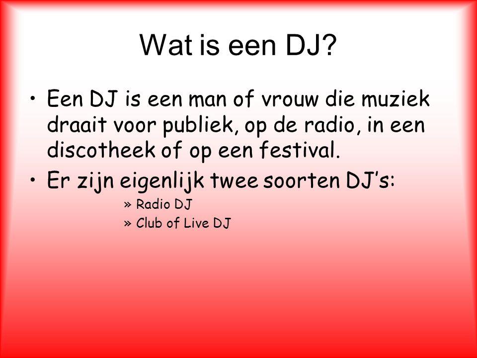 Waarom ga ik over de DJ vertellen? •Het is leuk om te doen, de hele dag muziek. •Het is cool om DJ te zijn. •Je komt op heel veel verschillende plaats