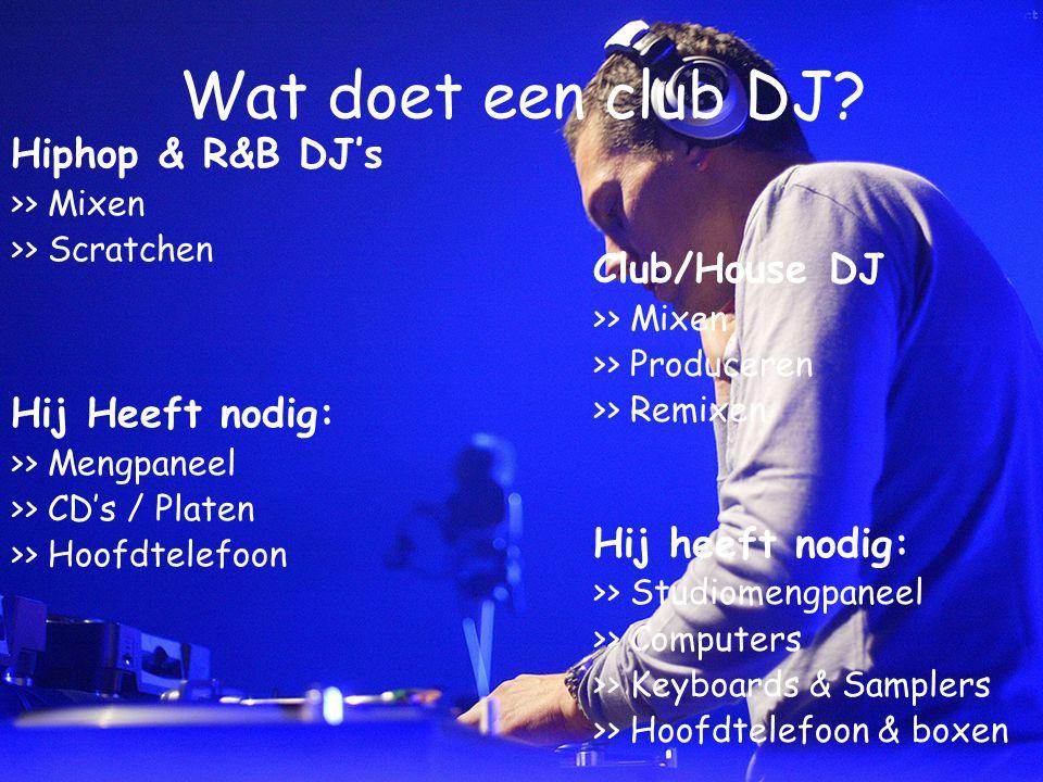 Wat doet een radio DJ en wat heeft hij nodig? •Presenteren •Nieuwtjes vertellen •Weer & Verkeer •Informatie over de artiesten •Hij gebruikt de volgend