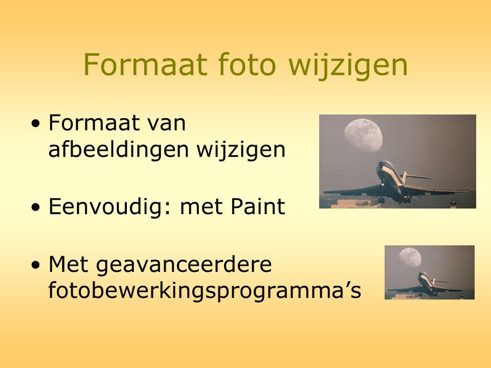 Formaat foto wijzigen •Formaat van afbeeldingen wijzigen •Eenvoudig: met Paint •Met geavanceerdere fotobewerkingsprogramma's