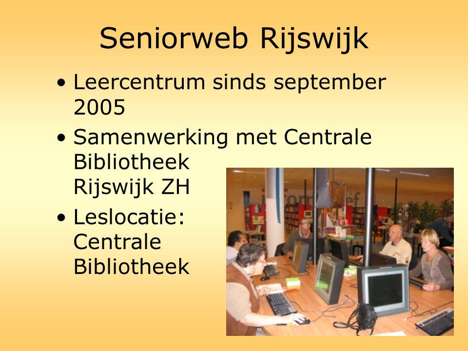 Seniorweb Rijswijk •Leercentrum sinds september 2005 •Samenwerking met Centrale Bibliotheek Rijswijk ZH •Leslocatie: Centrale Bibliotheek