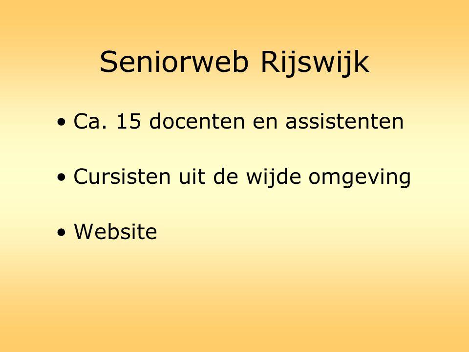 Seniorweb Rijswijk •Ca. 15 docenten en assistenten •Cursisten uit de wijde omgeving •Website