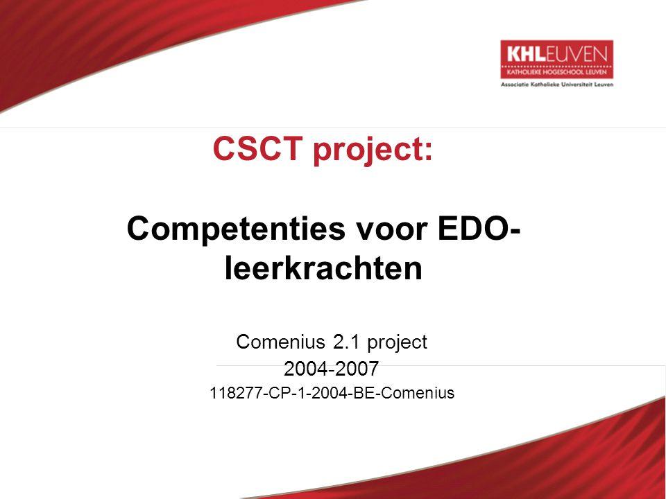 CSCT project: Competenties voor EDO- leerkrachten Comenius 2.1 project 2004-2007 118277-CP-1-2004-BE-Comenius