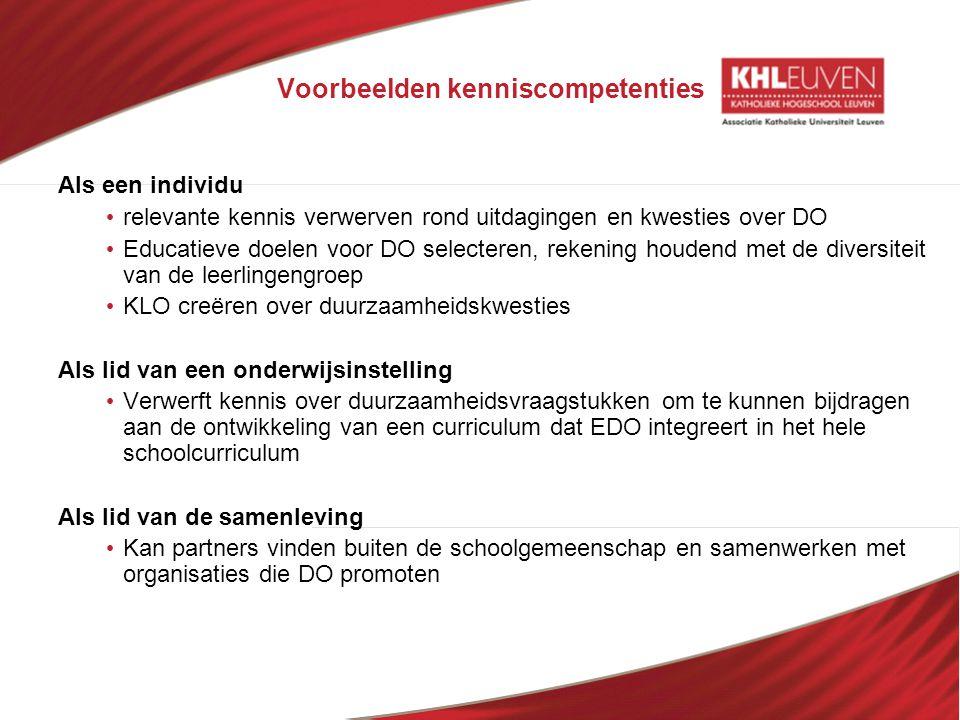 Voorbeelden kenniscompetenties Als een individu • relevante kennis verwerven rond uitdagingen en kwesties over DO • Educatieve doelen voor DO selecter