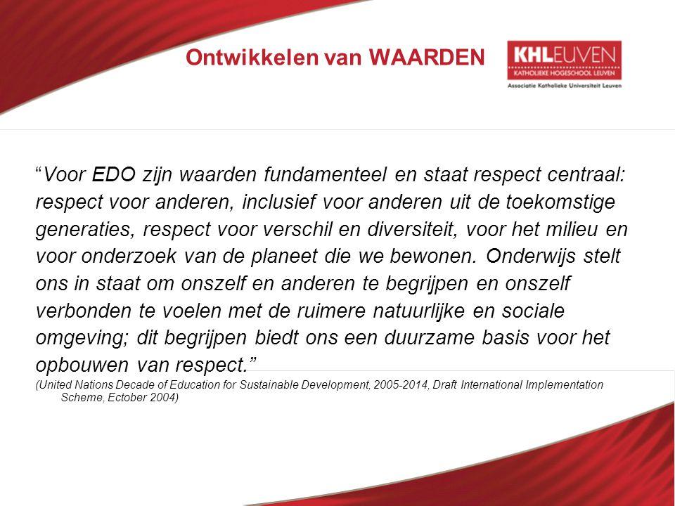 """Ontwikkelen van WAARDEN """"Voor EDO zijn waarden fundamenteel en staat respect centraal: respect voor anderen, inclusief voor anderen uit de toekomstige"""