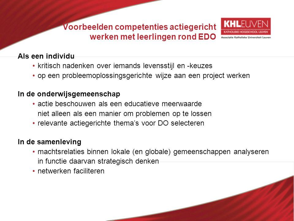 Voorbeelden competenties actiegericht werken met leerlingen rond EDO Als een individu • kritisch nadenken over iemands levensstijl en -keuzes • op een