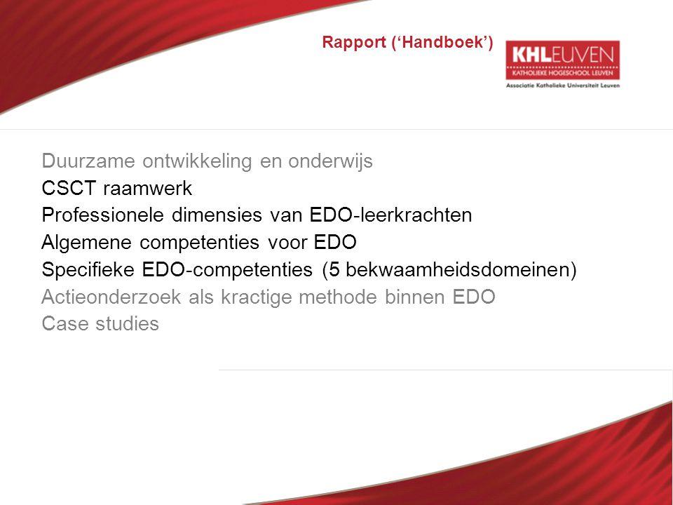 Rapport ('Handboek') Duurzame ontwikkeling en onderwijs CSCT raamwerk Professionele dimensies van EDO-leerkrachten Algemene competenties voor EDO Spec