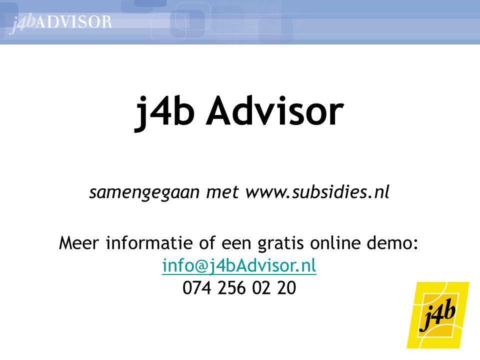 j4b Advisor samengegaan met www.subsidies.nl Meer informatie of een gratis online demo: info@j4bAdvisor.nl 074 256 02 20