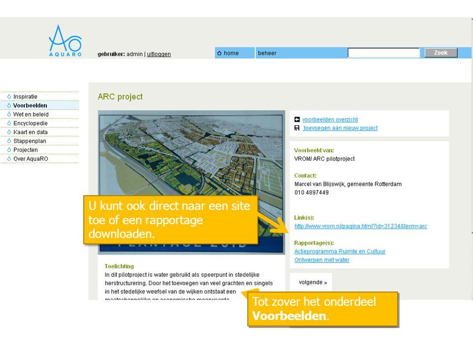 Toelichtende tekst U kunt ook direct naar een site toe of een rapportage downloaden. Tot zover het onderdeel Voorbeelden.