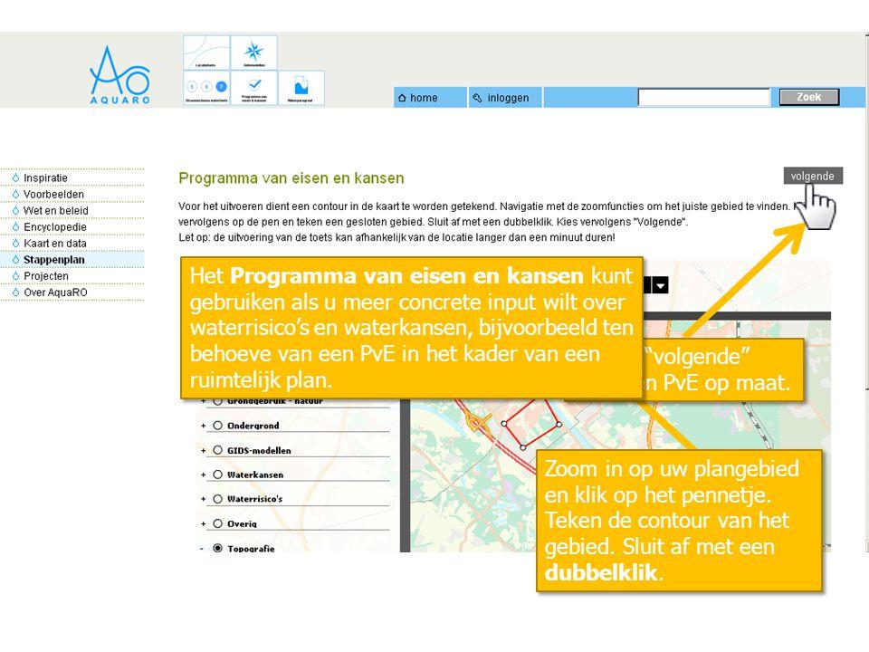 """Klik op """"volgende"""" voor een PvE op maat. Zoom in op uw plangebied en klik op het pennetje. Teken de contour van het gebied. Sluit af met een dubbelkli"""