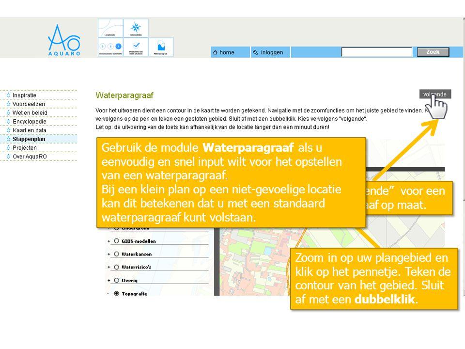 """Klik op """"volgende"""" voor een waterparagraaf op maat. Gebruik de module Waterparagraaf als u eenvoudig en snel input wilt voor het opstellen van een wat"""