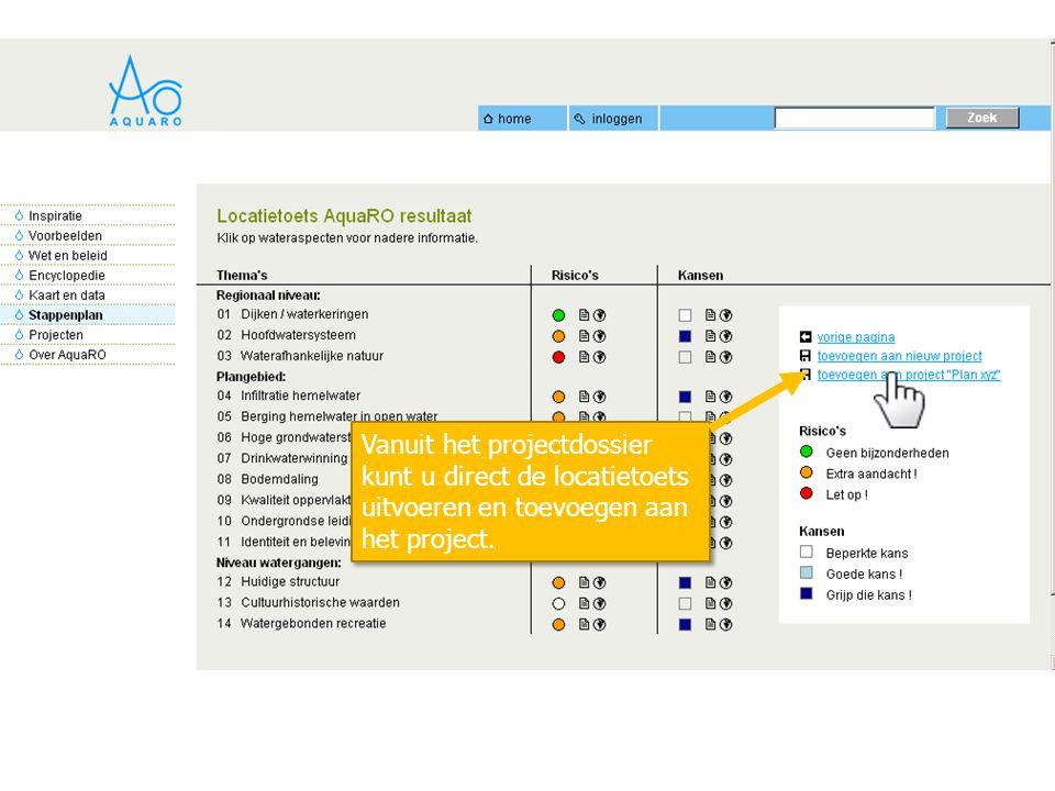 Vanuit het projectdossier kunt u direct de locatietoets uitvoeren en toevoegen aan het project.
