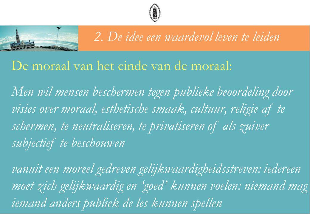 De moraal van het einde van de moraal: Men wil mensen beschermen tegen publieke beoordeling door visies over moraal, esthetische smaak, cultuur, relig