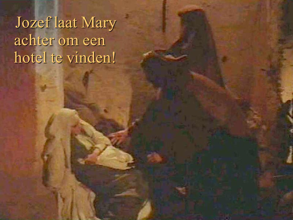 Jozef laat Mary achter om een hotel te vinden! Jozef laat Mary achter om een hotel te vinden!