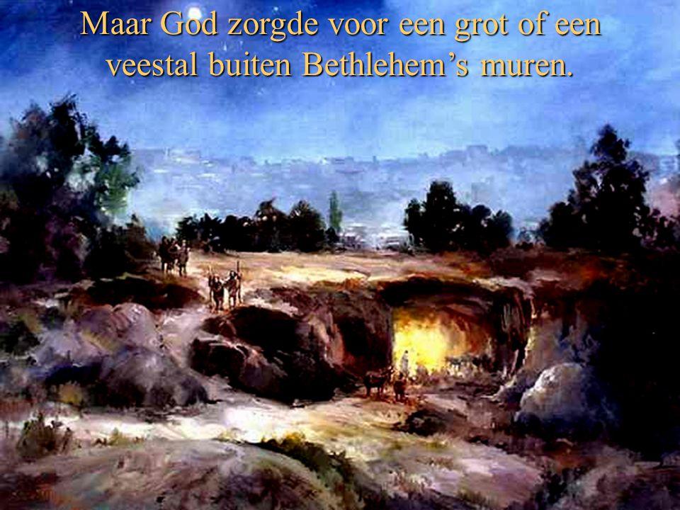 Maar God zorgde voor een grot of een veestal buiten Bethlehem's muren.