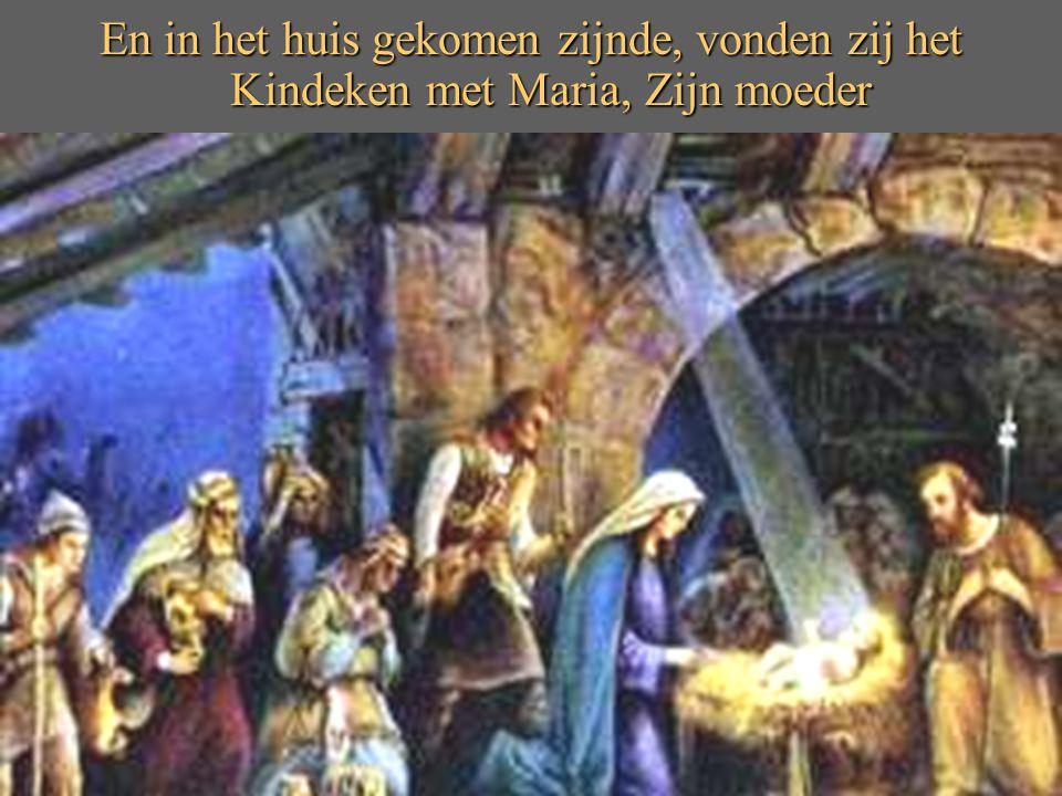 En in het huis gekomen zijnde, vonden zij het Kindeken met Maria, Zijn moeder