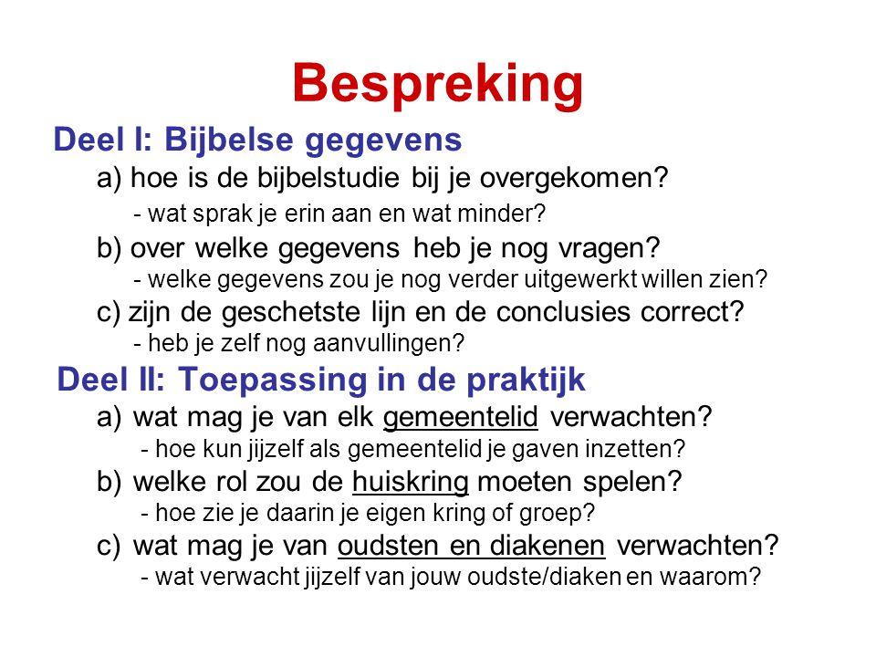 Bespreking Deel I: Bijbelse gegevens a) hoe is de bijbelstudie bij je overgekomen? - wat sprak je erin aan en wat minder? b) over welke gegevens heb j