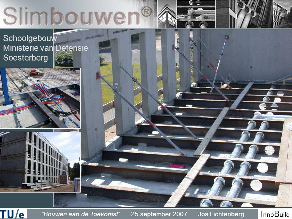 """""""Bouwen aan de Toekomst"""" 25 september 2007 Jos Lichtenberg I nno B uild Schoolgebouw Ministerie van Defensie Soesterberg"""