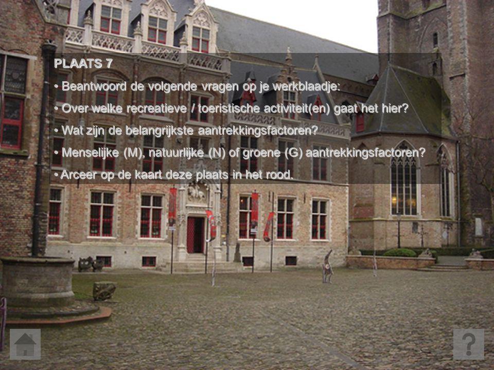 PLAATS 7 • Beantwoord de volgende vragen op je werkblaadje: • Over welke recreatieve / toeristische activiteit(en) gaat het hier? • Wat zijn de belang