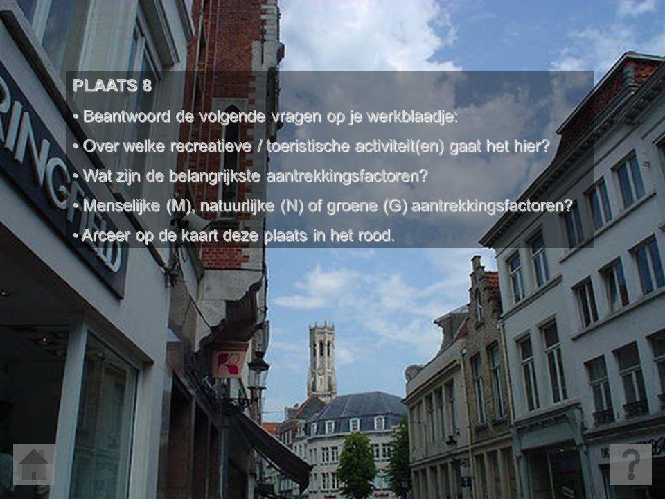 PLAATS 8 • Beantwoord de volgende vragen op je werkblaadje: • Over welke recreatieve / toeristische activiteit(en) gaat het hier? • Wat zijn de belang
