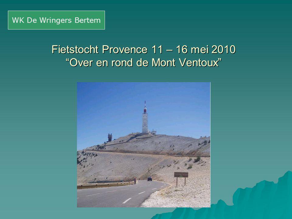 """Fietstocht Provence 11 – 16 mei 2010 """"Over en rond de Mont Ventoux"""" WK De Wringers Bertem"""