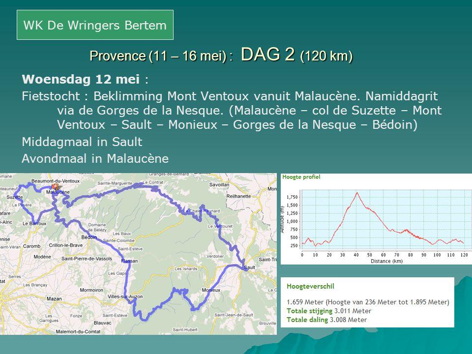 Provence (11 – 16 mei) : DAG 2 (120 km) Woensdag 12 mei : Fietstocht : Beklimming Mont Ventoux vanuit Malaucène. Namiddagrit via de Gorges de la Nesqu