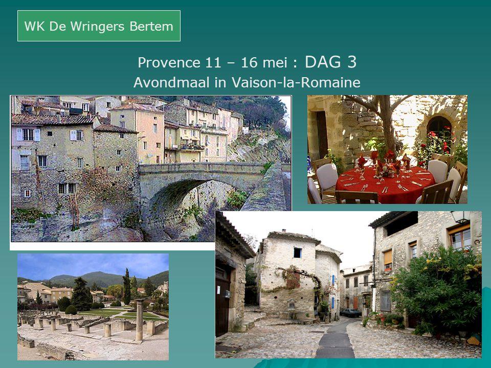 Provence 11 – 16 mei : DAG 3 Avondmaal in Vaison-la-Romaine WK De Wringers Bertem