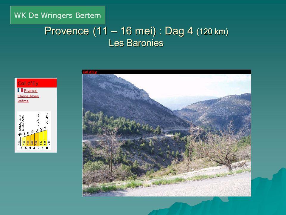 Provence (11 – 16 mei) : Dag 4 (120 km) Les Baronies WK De Wringers Bertem