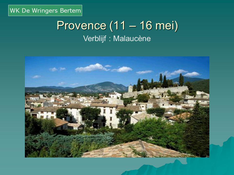 Provence (11 – 16 mei) Verblijf : Malaucène WK De Wringers Bertem