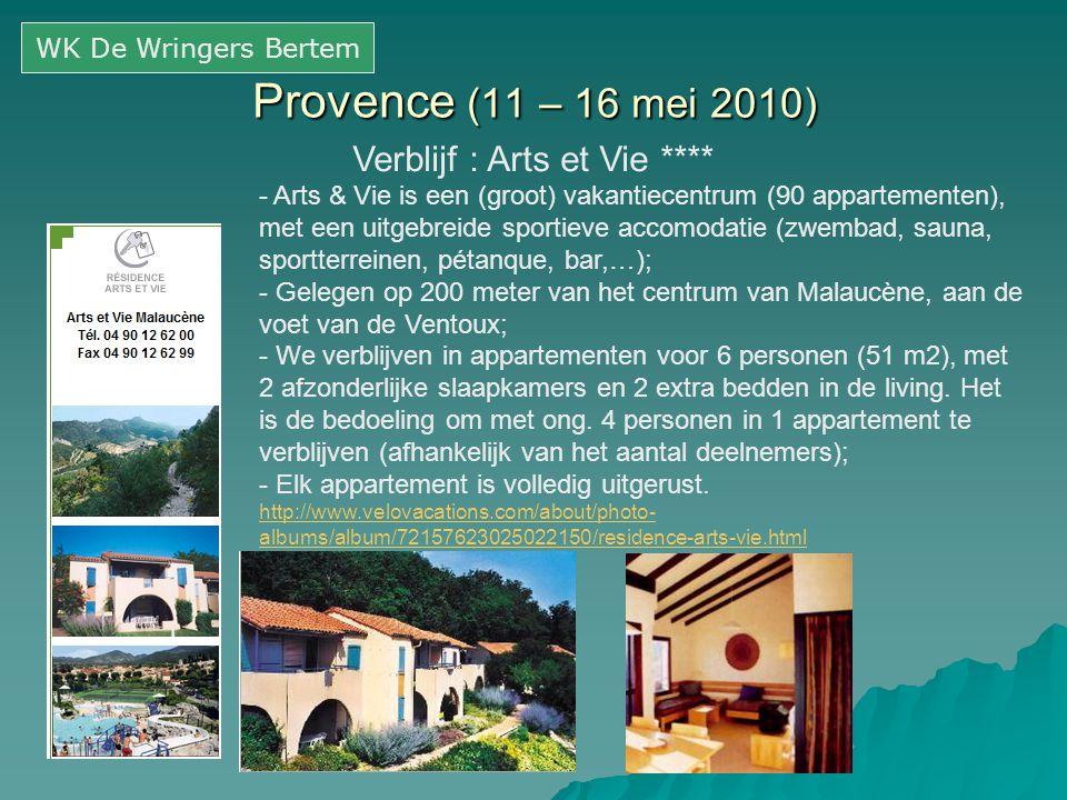 Provence (11 – 16 mei 2010) Verblijf : Arts et Vie **** - Arts & Vie is een (groot) vakantiecentrum (90 appartementen), met een uitgebreide sportieve
