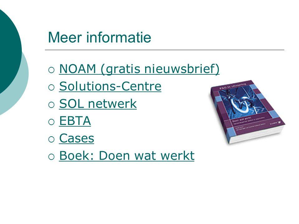Meer informatie  NOAM (gratis nieuwsbrief) NOAM (gratis nieuwsbrief)  Solutions-Centre Solutions-Centre  SOL netwerk SOL netwerk  EBTA EBTA  Case