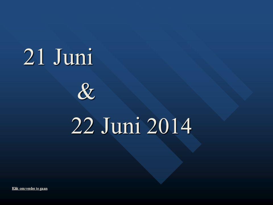 21 Juni & 22 Juni 2014 22 Juni 2014 Music On ! Klik om verder te gaan