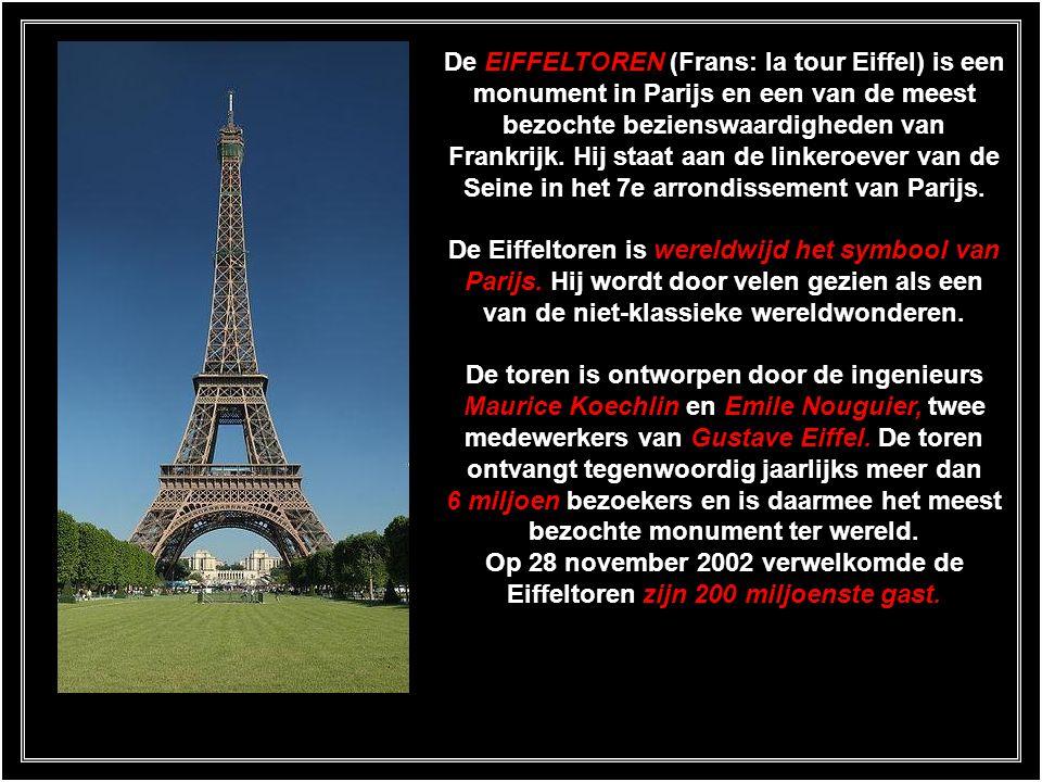 De EIFFELTOREN (Frans: la tour Eiffel) is een monument in Parijs en een van de meest bezochte bezienswaardigheden van Frankrijk.