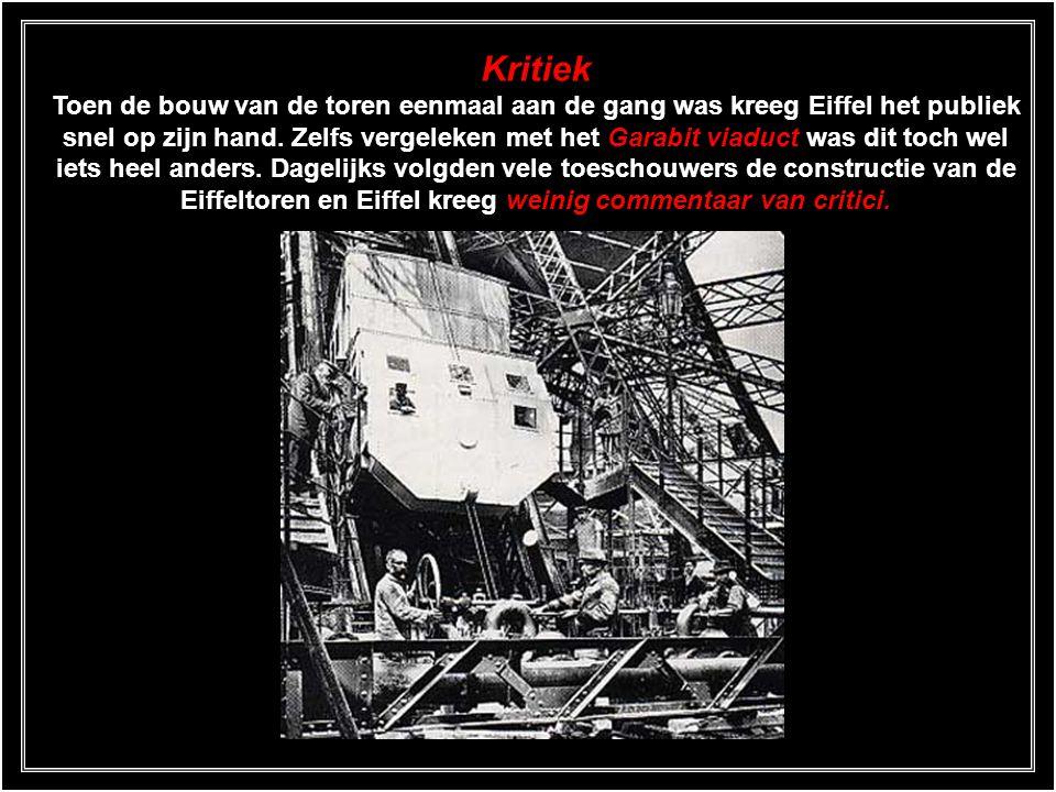 Kritiek Toen de bouw van de toren eenmaal aan de gang was kreeg Eiffel het publiek snel op zijn hand.