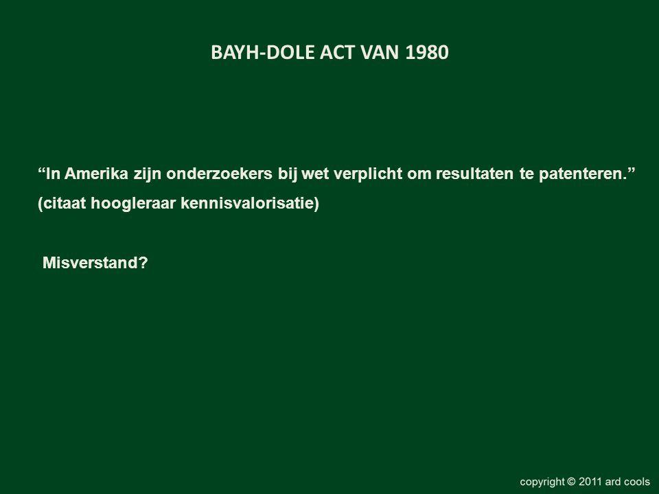 """BAYH-DOLE ACT VAN 1980 """"In Amerika zijn onderzoekers bij wet verplicht om resultaten te patenteren."""" (citaat hoogleraar kennisvalorisatie) Misverstand"""