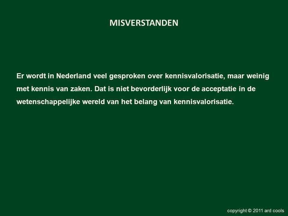 MISVERSTANDEN Er wordt in Nederland veel gesproken over kennisvalorisatie, maar weinig met kennis van zaken. Dat is niet bevorderlijk voor de acceptat