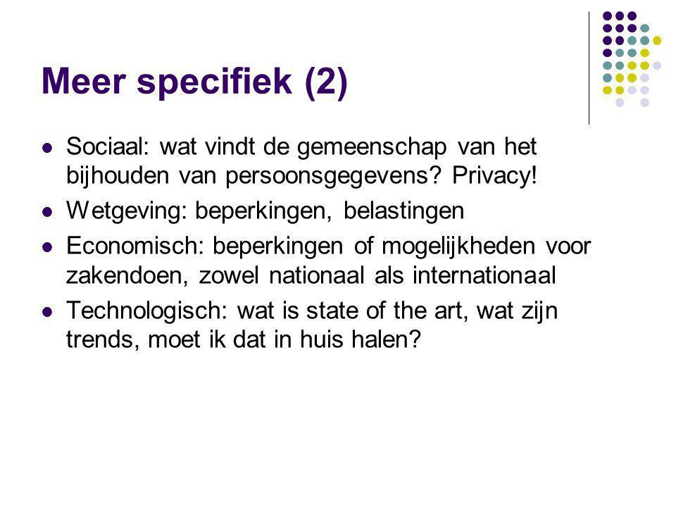 Meer specifiek (2)  Sociaal: wat vindt de gemeenschap van het bijhouden van persoonsgegevens.