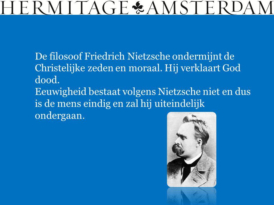 De filosoof Friedrich Nietzsche ondermijnt de Christelijke zeden en moraal. Hij verklaart God dood. Eeuwigheid bestaat volgens Nietzsche niet en dus i