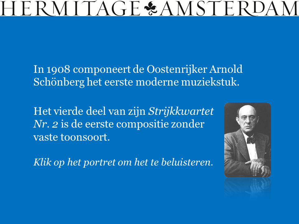 In 1908 componeert de Oostenrijker Arnold Schönberg het eerste moderne muziekstuk. Het vierde deel van zijn Strijkkwartet Nr. 2 is de eerste compositi