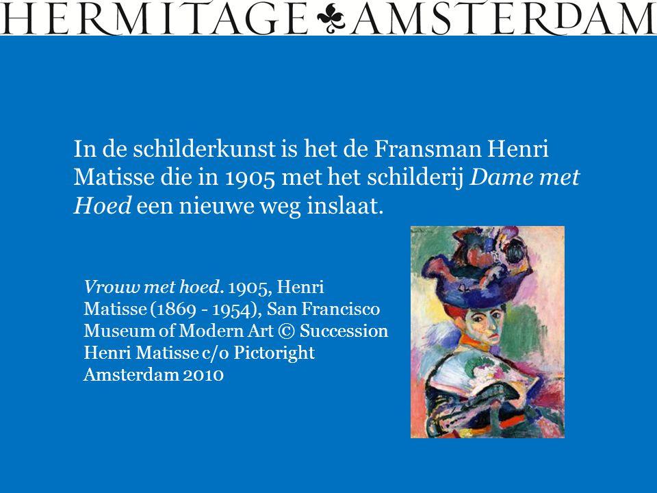 In de schilderkunst is het de Fransman Henri Matisse die in 1905 met het schilderij Dame met Hoed een nieuwe weg inslaat. Vrouw met hoed. 1905, Henri