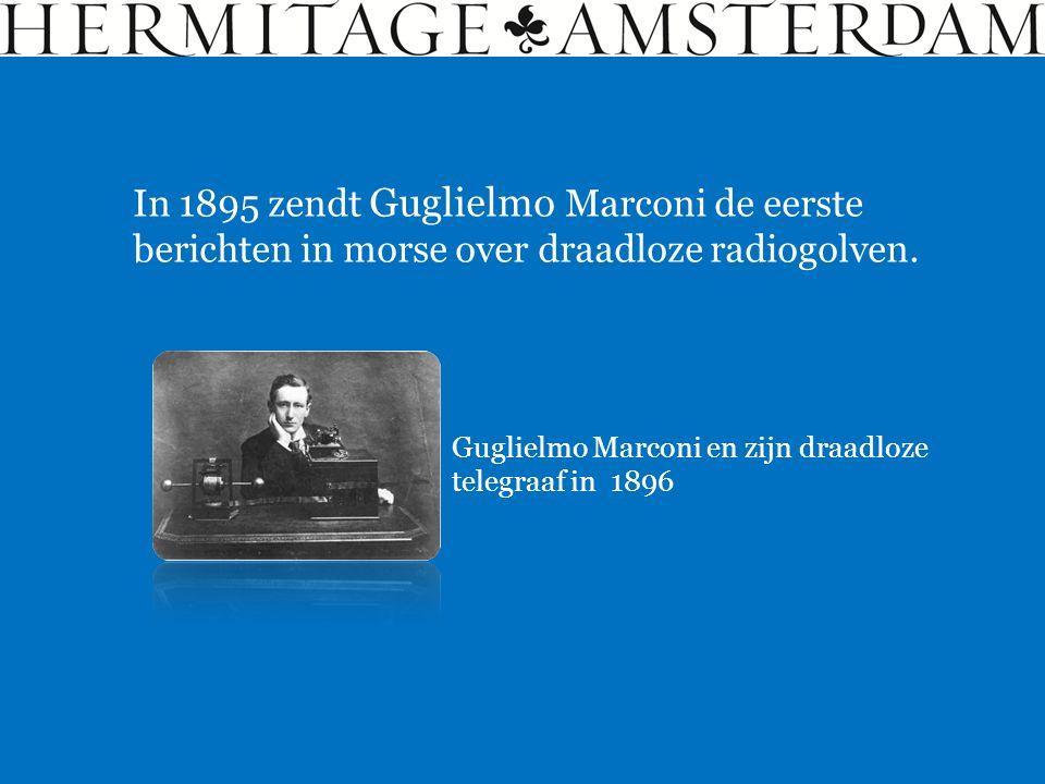 Guglielmo Marconi en zijn draadloze telegraaf in 1896 In 1895 zendt Guglielmo Marconi de eerste berichten in morse over draadloze radiogolven.