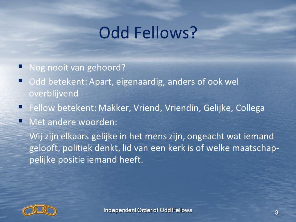 Odd Fellows?   Nog nooit van gehoord?   Odd betekent: Apart, eigenaardig, anders of ook wel overblijvend   Fellow betekent: Makker, Vriend, Vrie