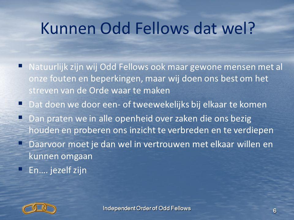 Independent Order of Odd Fellows 6 Kunnen Odd Fellows dat wel?   Natuurlijk zijn wij Odd Fellows ook maar gewone mensen met al onze fouten en beperk